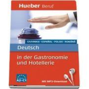 Berufssprachfuhrer. Deutsch in der Gastronomie und Hotellerie : Griechisch, Spanisch, Polnisch, Rumanisch. Buch mit MP3 Download