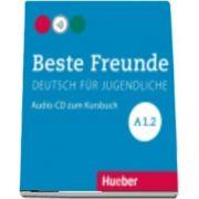 Beste Freunde. Audio CD zum Kursbuch A1.2