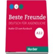 Beste Freunde. Audio CD zum Kursbuch A2.2