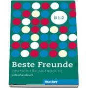 Beste Freunde. Lehrerhandbuch B1. 2