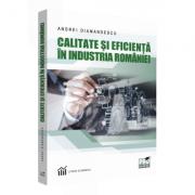 Calitate si eficienta in industria Romaniei
