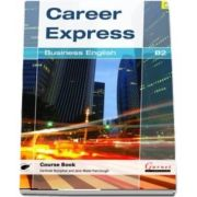 Career Express. Business English B2 Course Book with Audio CDs