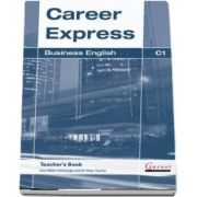 Career Express. Business English C1 Teachers Book