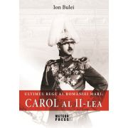 Ultimul rege al Romaniei Mari - Carol al II-lea