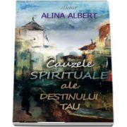 Cauzele spirituale ale destinului tau