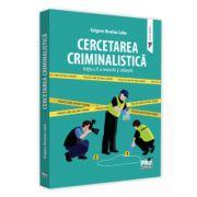 Cercetarea criminalistica. Editia a V-a, revazuta si adaugita