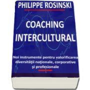 Coaching intercultural. Noi instrumente pentru valorificarea diversitatii nationale, corporative si profesionale