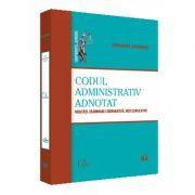 Codul administrativ adnotat. Noutati. Examinare comparativa. Note explicative