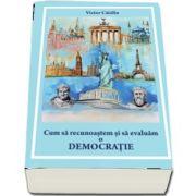 Cum sa recunoastem si sa evaluam o democratie de Victor Catalin