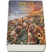 Dacia. Razboaiele cu romanii de Radu Olteanu