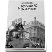 Decembrie 89 in 89 de imagini