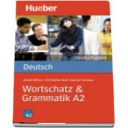 Deutsch uben. Wortschatz and Grammatik A2