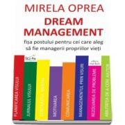 Dream Management. Fisa postului pentru cei care aleg sa fie managerii propriilor vieti
