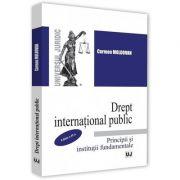 Drept international public. Principii si institutii fundamentale. Editia a 2-a de Carmen Moldovan