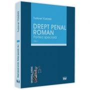 Drept penal roman. Partea speciala - Volumul I de Tudorel Toader