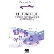 Editorialul. Strategii de interactiune cu literatura de Bako Dragos