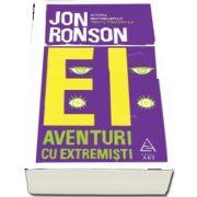 Ei. Aventuri cu extremisti de Jon Ronson