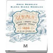 Genialii - Antipa, I. Hașdeu, Vuia, Brâncuși, Enescu. 1886 - Un an din copilăria lor