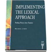 Implementing the Lexical Approach. Putting Theory into Practice