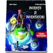 Inventii si inventatori (Adina Grigore)