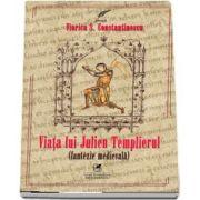 Viata lui Julien Templierul de Viorica S Constantinescu