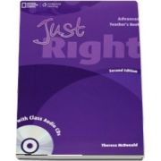 Just Right Advanced. Teachers Book with Class Audio CD