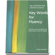 Key Words for Fluency Pre Intermediate. Learning and practising the most useful words of English