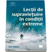Lectii de supravietuire in conditii extreme de John Hudson