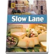 Living in the Slow Lane. Footprint Reading Library 3000