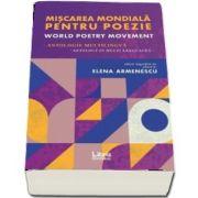Miscarea mondiala pentru poezie. World Poetry Movement (Elena Armenescu)
