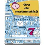 Ora de matematica, pentru clasa a VII-a