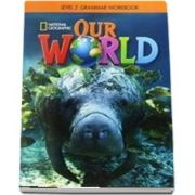 Our World 2. Grammar Workbook