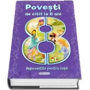 Povesti de citit la 8 ani - Repovestite pentru copii
