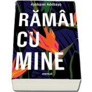 Ramai cu mine de Ayobami Adebayo