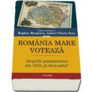 Romania Mare voteaza. Alegerile parlamentare din 1919,, la firul ierbii'