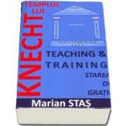 Templul lui Knecht. Teaching and Training. Starea de gratie
