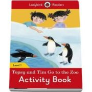 Topsy and Tim. Go to the Zoo Activity Book. Ladybird Readers Level 1