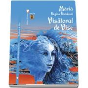 Visatorul de vise - Maria Regina Romaniei