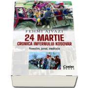 24 martie. Cronica infernului kosovar de Ajvazi Fehmi