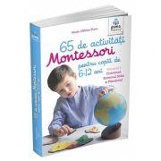 65 de activitati Montessori pentru copiii de 6-12 ani. Volumul 1 - Universul, Sistemul Solar si Pamantul