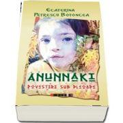 Anunnaki - Povestiri sub pleoape de Petrescu Botoncea Ecaterina