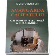 Avangarda califatului de Ovidiu Raetchi