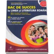 Bac de succes la limba si literatura romana - coordonator Emanuela Ilie