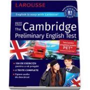 Cambridge Preliminary English Test. English is easy with Larousse! 14-15 ani