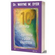 Cele 10 secrete ale succesului si pacii launtrice. Editia a II-a