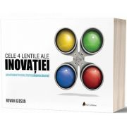 Cele 4 lentile ale inovatiei de Rowman Gibson