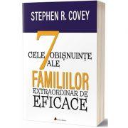 Cele 7 obisnuinse ale familiilor extraordinar de eficace