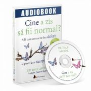 Cine a zis sa fii normal? Audiobook de Dale Archer