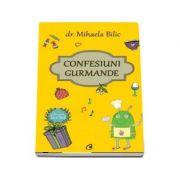 Confesiuni gurmande de Mihaela Bilic Dr