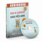 Criza de leadership si leacul pietei libere. Audiobook